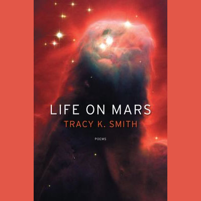 cover of Tracy K. Smith's book of poetry Life on Mars