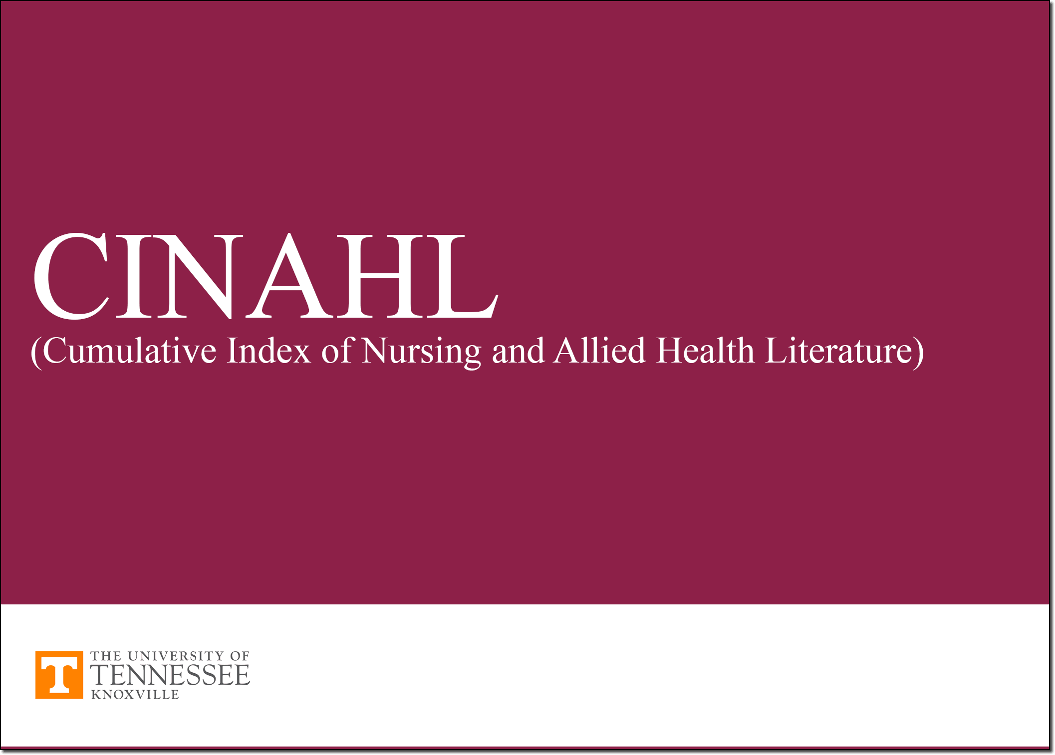 CINAHL tutorials.