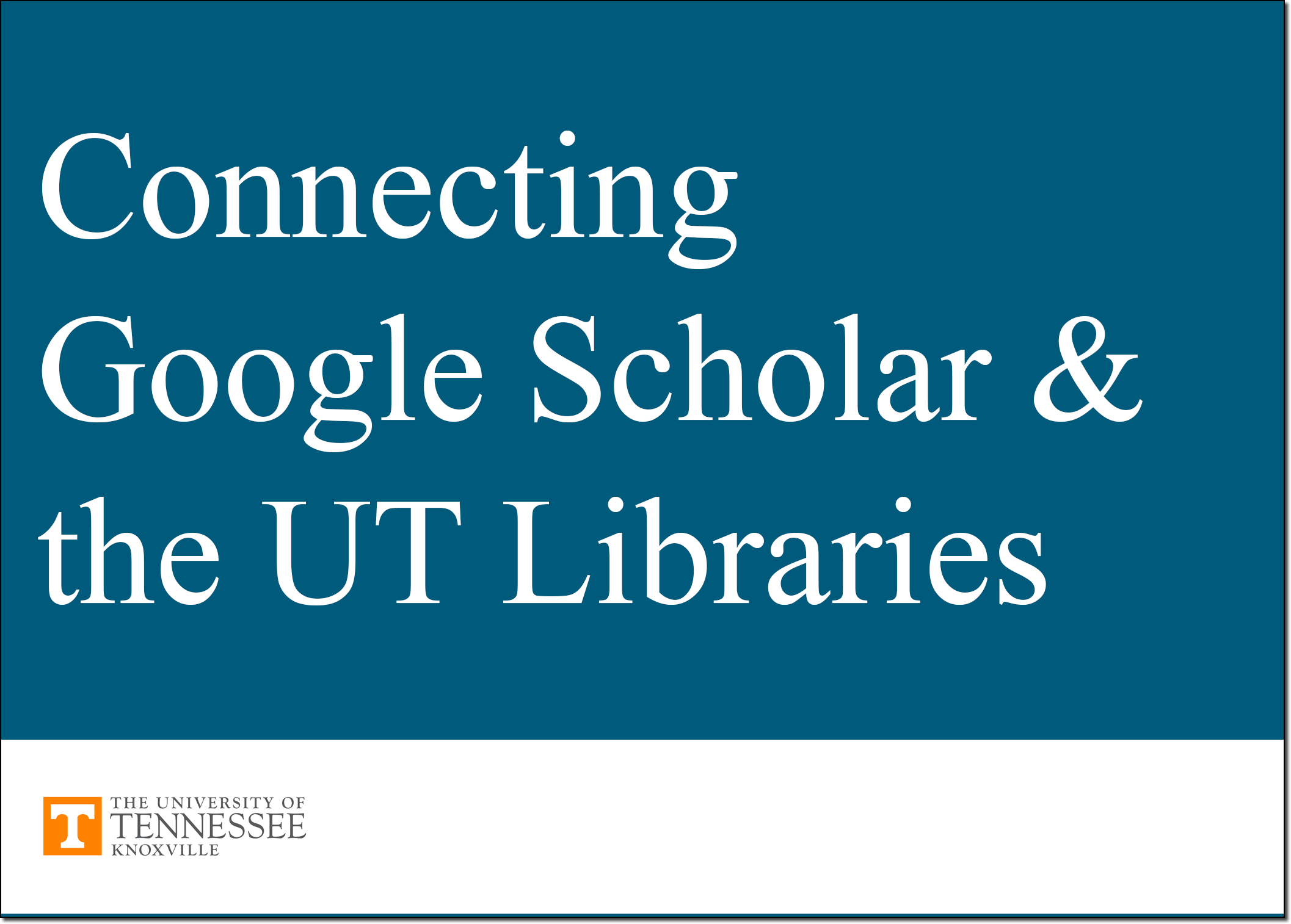 Connecting Google Scholar and the UT Libraries tutorial.