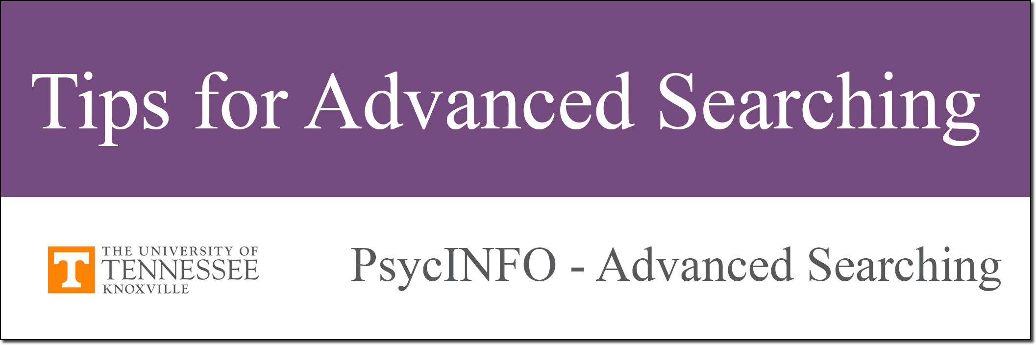 PsycINFO Tutorial Tips for Advanced Searching link.