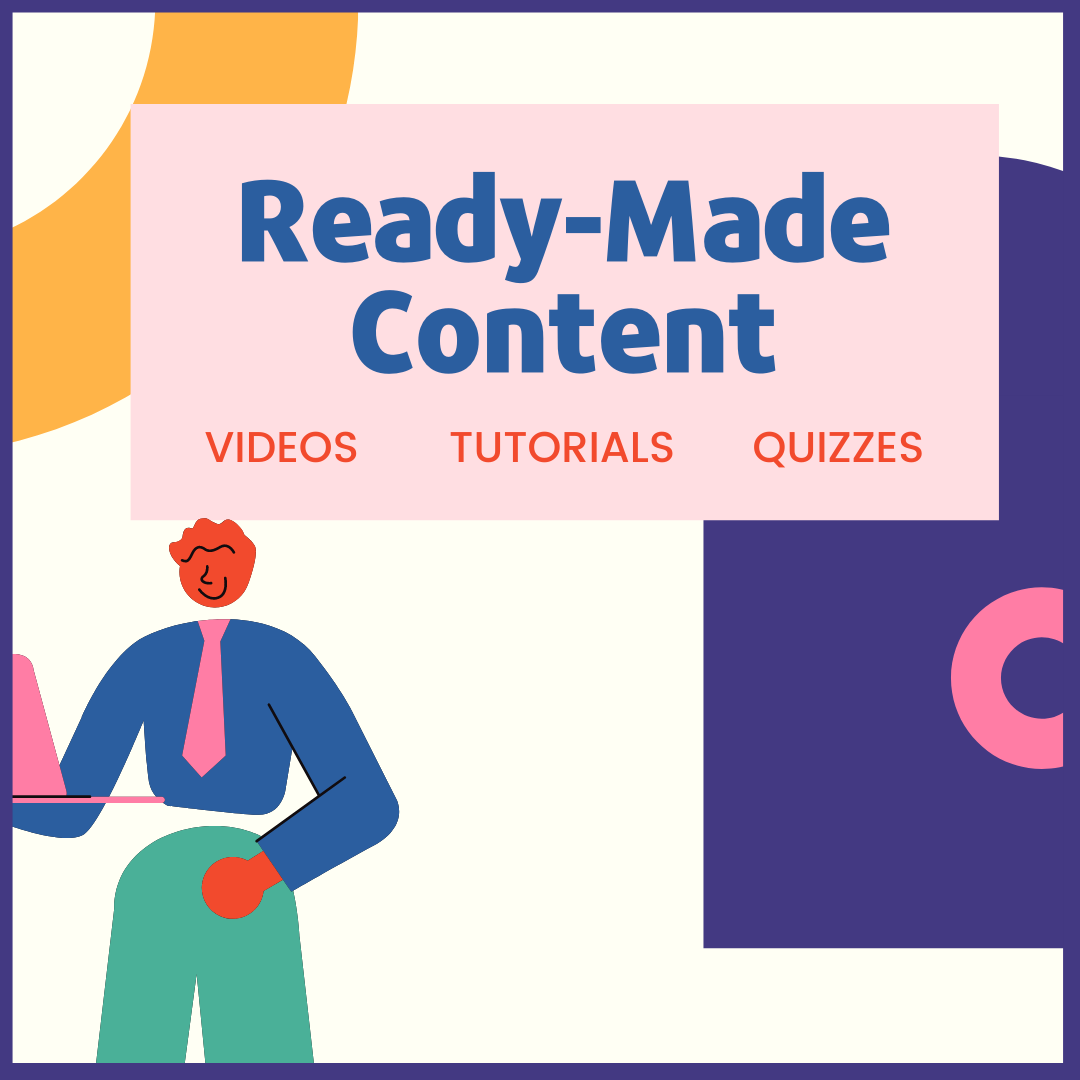 image reads ready made content videos tutorials quizzes