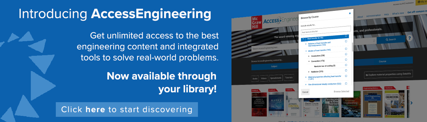 Web banner text: Introducing AccessEngineering get unlimited access to the best engineering content and integrated tools to solve real-world problems. Now available through your library