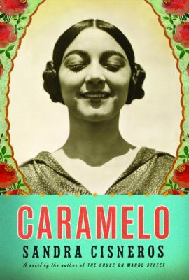 Cover art of Caramelo, Or, Pure Cuento : A Novel