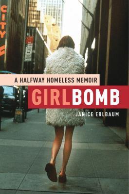 Cover art of Girlbomb: a halfway homeless memoir