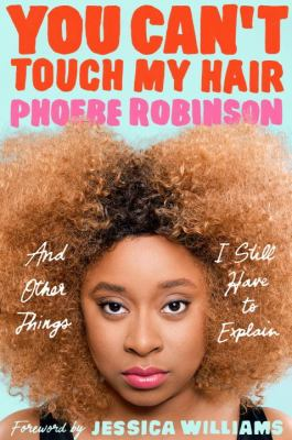 Cover art for You can't touch my hair and other things I have to explain
