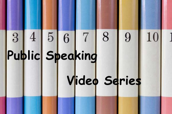 Public Speaking Video Series