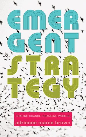 Book cover of Emergent Strategy: Shaping Change, Changing Worlds. Cover design is a flock of birds behind the bold, multicolored text of the title.