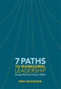 7 Paths to Managerial Leadership : Doing Well by Doing It Right