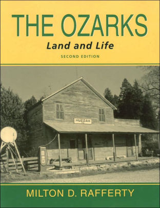 The Ozarks: Land and Life cover