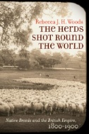 The Herds Shot Round the World : Native Breeds and the British Empire, 1800–1900