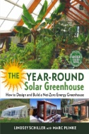 The Year-Round Solar Greenhouse : How to Design and Build a Net-Zero Energy Greenhouse