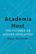 Academia Next : The Futures of Higher Education