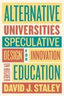 Alternative Universities : Speculative Design for Innovation in Higher Education
