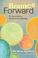 Bounce Forward : The Extraordinary Resilience of Leadership
