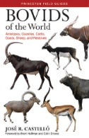 Bovids of the World : Antelopes, Gazelles, Cattle, Goats, Sheep, and Relatives