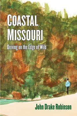 Coastal Missouri : driving on the edge of wild