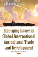 Emerging Issues in Global International Agricultural Trade and Development