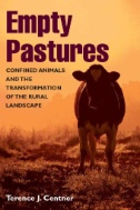 Empty Pastures : Confined Animals and the Transformation of the Rural Landscape