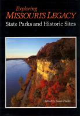 Exploring Missouri's legacy : state parks and historic sites