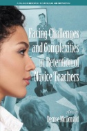 Facing Challenges and Complexities in Retention of Novice Teachers