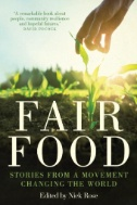 Fair Food : Stories From a Movement Changing the World