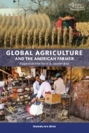 Global Agriculture and the American Farmer : Opportunities for U.S. Leadership