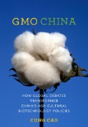 GMO China : How Global Debates Transformed China's Agricultural Biotechnology Policies