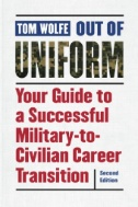 Out of Uniform : Your Guide to a Successful Military-to-Civilian Career Transition