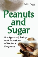 Peanuts and Sugar : Background, Policy and Provisions of Federal Programs