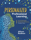 Personalized Professional Learning : A Job-Embedded Pathway for Elevating Teacher Voice