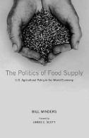 The Politics of Food Supply : U.S. Agricultural Policy in the World Economy