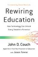 Rewiring Education : How Technology Can Unlock Every Student's Potential