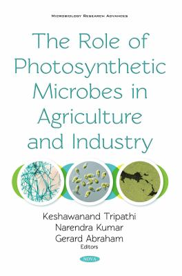 The Role of Photosynthetic Microbes in Agriculture and Industry