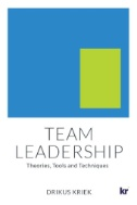 Team Leadership : Theories, Tools and Techniques