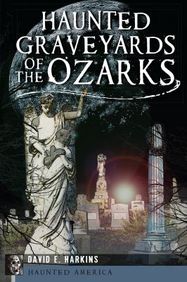 Haunted Graveyards of the Ozarks cover