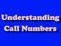 Understanding Call Numbers [title card]