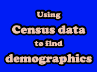 Using Census Data to find Demographics [title card]