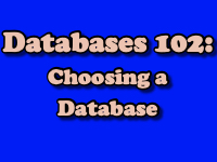 Databases 102: Choosing a database [title card]