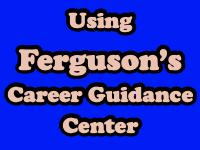 Using Ferguson's Career Guidance Center [title card]