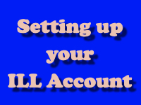 Setting Up Your ILL Account [title card]