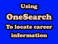 Using OneSearch to locate Career Information [title card]