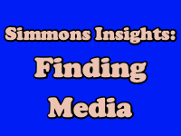 Simmons Insights: Finding Media