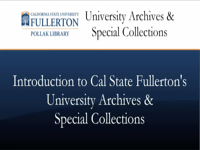 Introduction to CSUF's University Archives & Special Collections [title card]