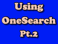 Using OneSearch Part 2 [title card]