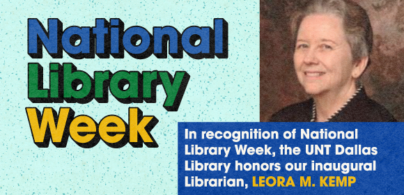 National Library Week - UNT Dallas Library Honoring Founding Librarian, Leora Kemp
