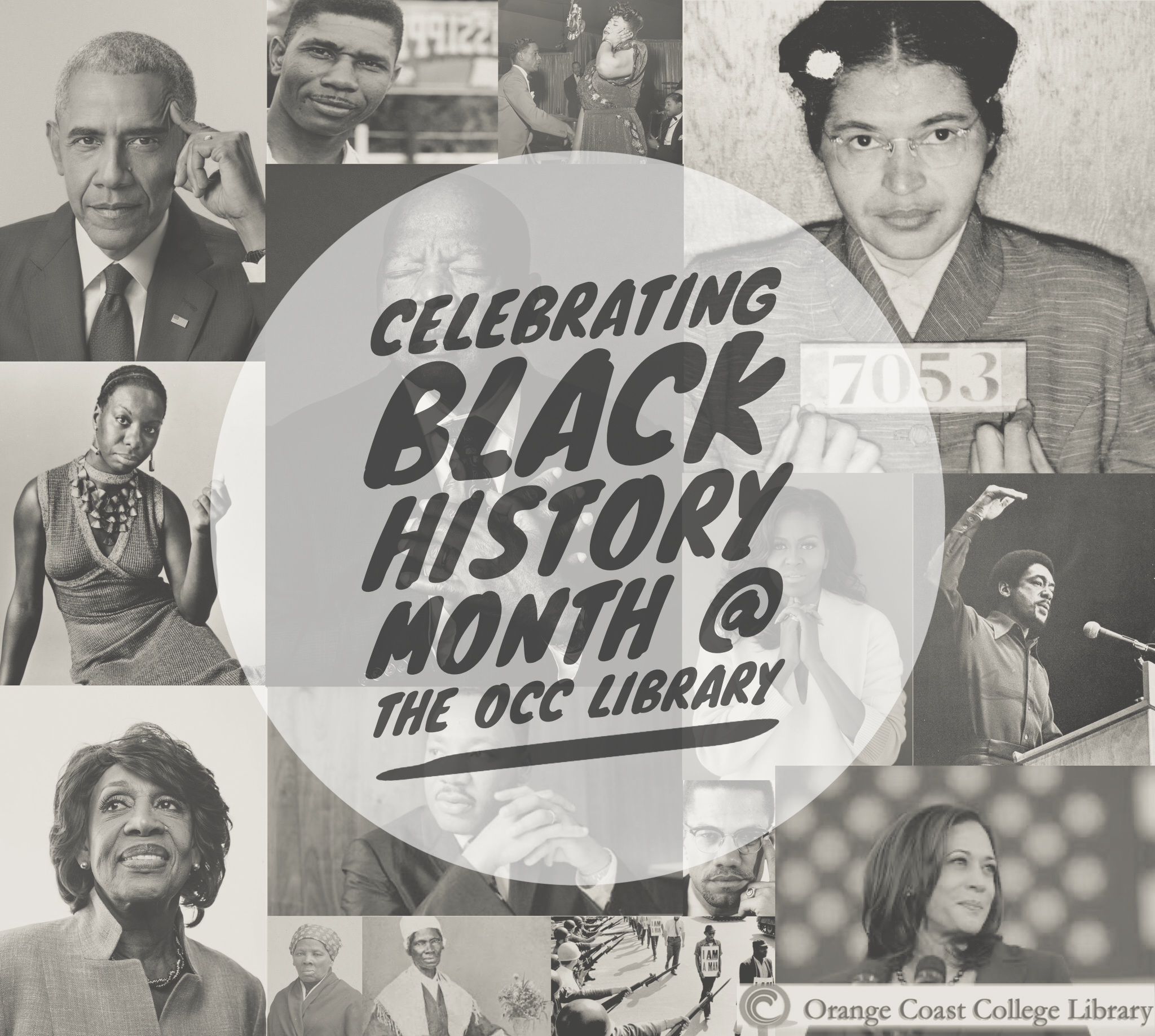 Image of Black icons, politicians, musicians. Text Reads Celebrating Black History Month @ the OCC Library