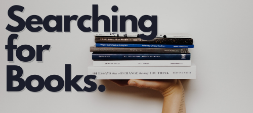Image of a hand holding a stack of book.  Image reads Searching for books.