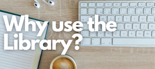 Image of a desk with coffee, a notebook, headphones, and a keyboard.  Words read why use the library?