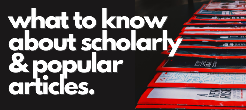 Image is of magazines laid out. Text reads what to know about scholarly and popular articles