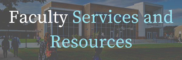 Faculty Services and Resources